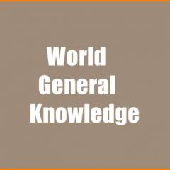 World General Knowledge – GK Notes 2021