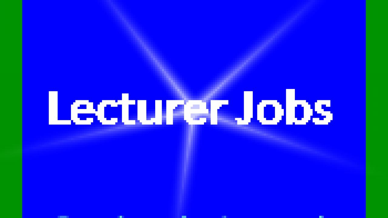 Lecturer Jobs 2019 in Pakistan-Super Tips, Career, Scope