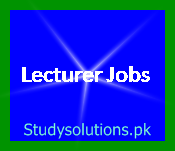 Lecturer Jobs 2020 in Pakistan-Super Tips, Career, Scope, Eligibility & Guidance