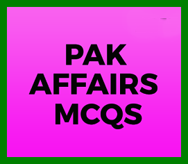 Top 50 Pakistan Affairs MCQs For CSS, PSC, PMS & NTS Exams