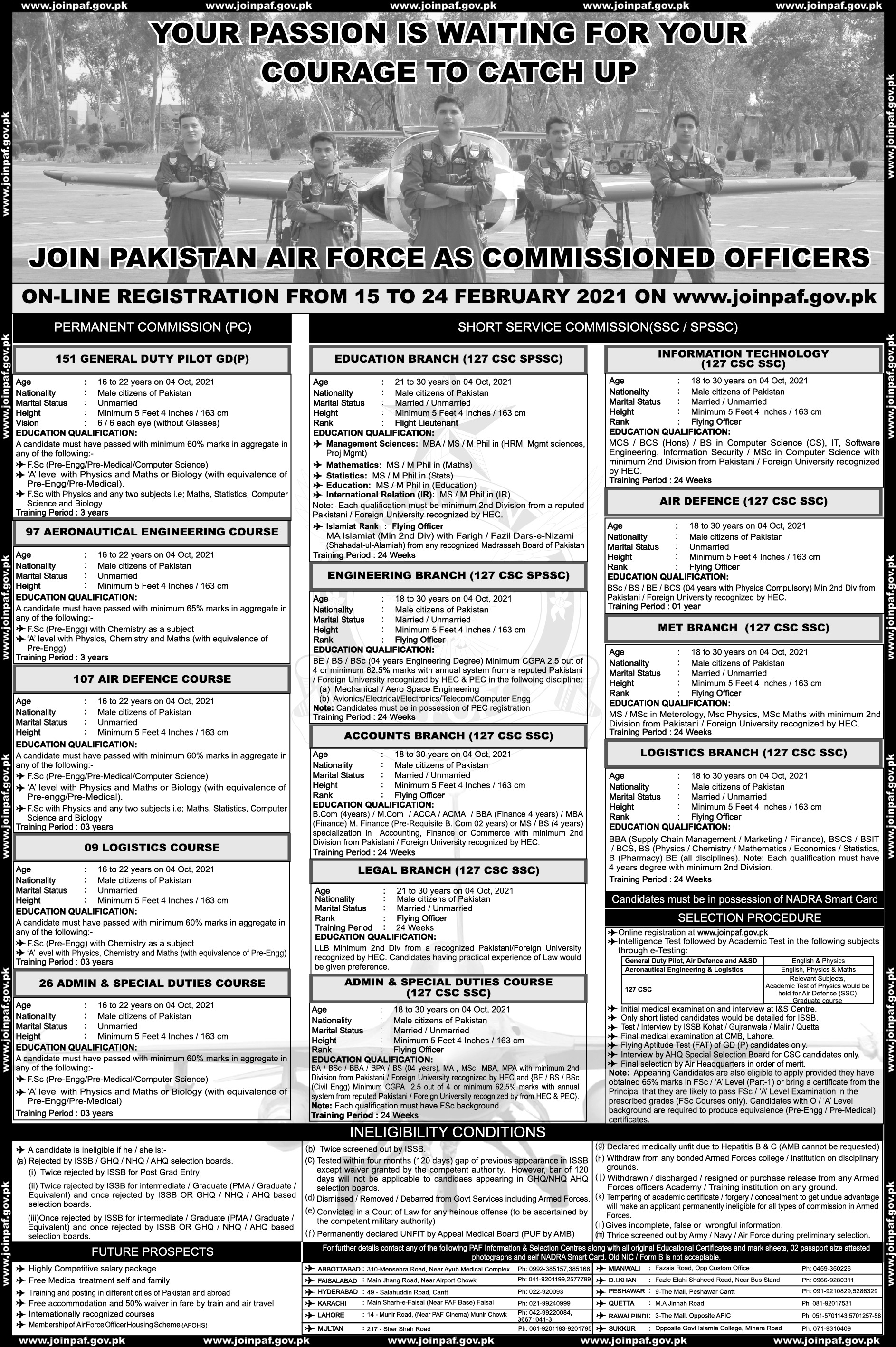 Join PAF ThroughPAF 2021 through151 GD (P) course, 107 Air Defence Course, 09 Logistics Course, Account Branch (127 CSC SSC), 126 Logistics Branch ( 126 CSC SSC), 26 Admin & Special Duties Course, Admin and Special Duties Course (127 CSC SSC), Education Branch (127 CSC SPSSC), Engineering Branch (127 CSC SPSSC), Met Branch (127 CSC SSC),Air Defence (127 CSC SSC), Information Technology 127 and Legal Branch 127